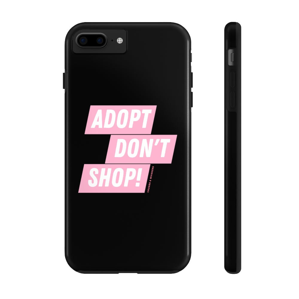 Adopt Don't Shop! | Phone Case