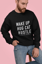 Wake up, Hug Cat, Hustle | Crewneck