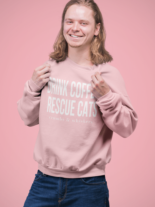 Drink Coffee, Rescue Cats | Crewneck