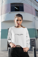 i love cats. | Crewneck