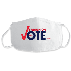 """I am Union and I VOTE"" Union Made/Union Printed Face Mask"