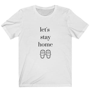 """Let's Stay Home"" Graphic Tee"