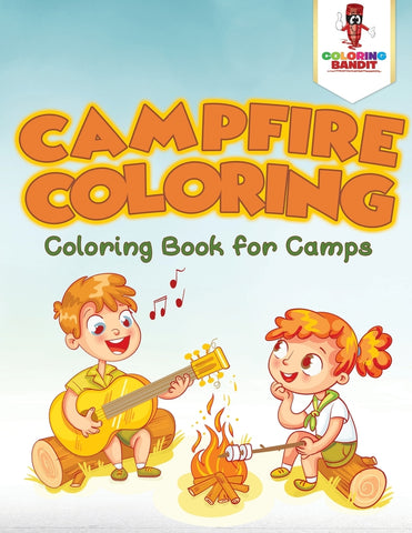 Campfire Coloring : Coloring Book for Camps