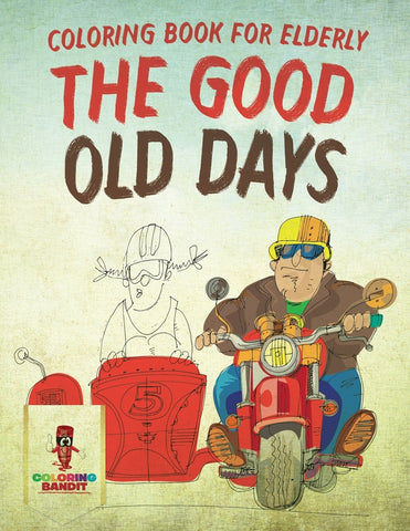 The Good Old Days : Coloring Book for Elderly