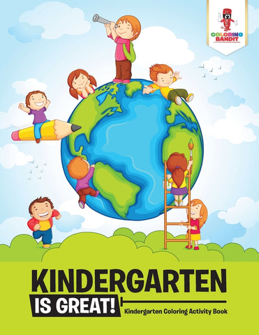 Kindergarten is Great! : Kindergarten Coloring Activity Book