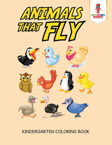 Animals That Fly : Kindergarten Coloring Book