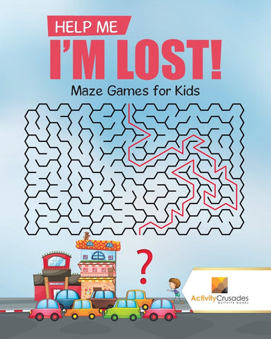 Help Me Im Lost! : Maze Games for Kids