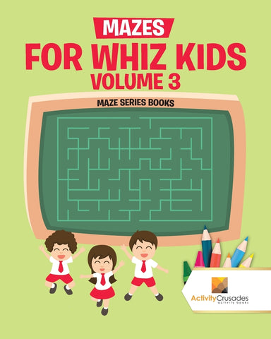Mazes for Whiz Kids Volume 3 : Maze Series Books