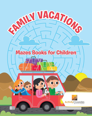 Family Vacations :Mazes Books for Children