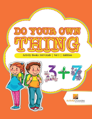 Do Your Own Thing : Activity Books 3rd Grade | Vol -1 | Addition