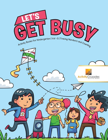 Lets Get Busy : Activity Books For Kindergarten | Vol -3 | Tracing Numbers and Counting