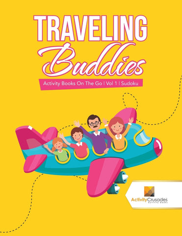Traveling Buddies : Activity Books On The Go | Vol 1 | Sudoku