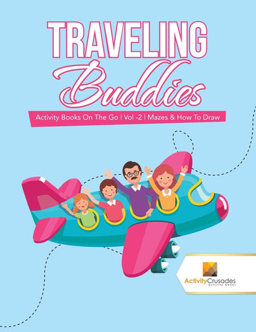 Traveling Buddies : Activity Books On The Go | Vol -2 | Mazes & How To Draw