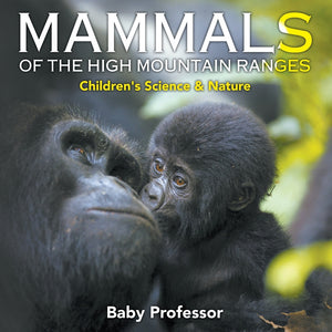 Mammals of the High Mountain Ranges | Childrens Science & Nature