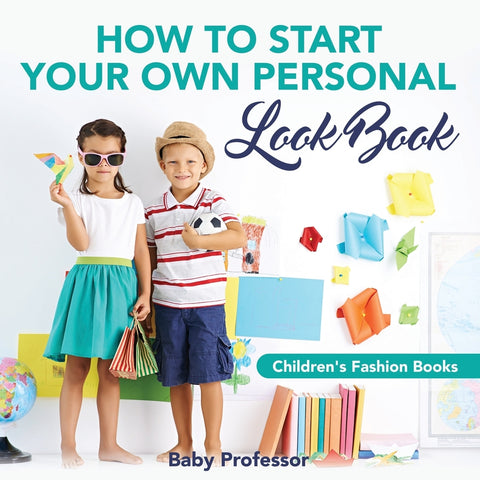 How to Start Your Own Personal Look Book | Childrens Fashion Books