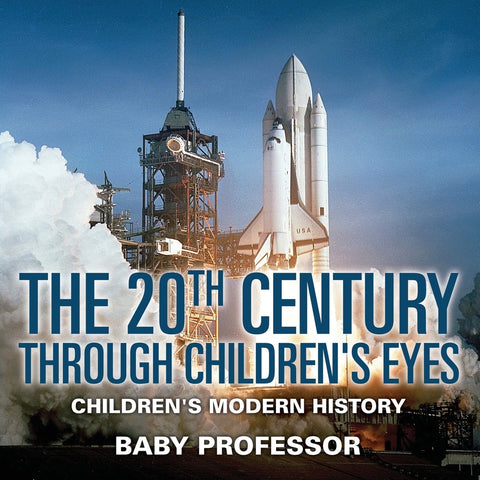 The 20th Century through Childrens Eyes | Childrens Modern History