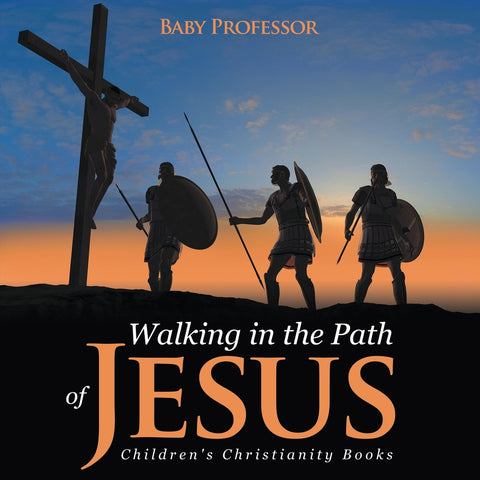 Walking in the Path of Jesus | Childrens Christianity Books