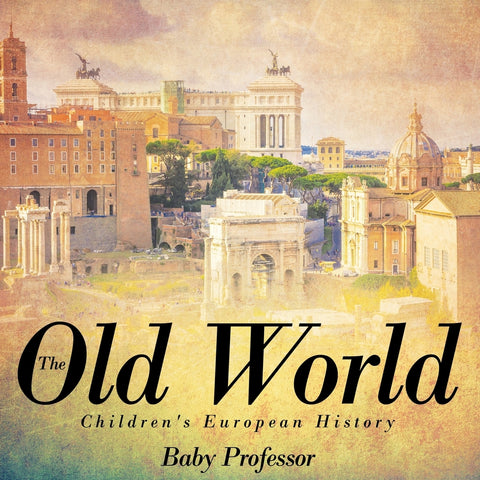 The Old World | Childrens European History