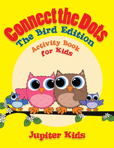 Connect the Dots - The Bird Edition : Activity Book for Kids