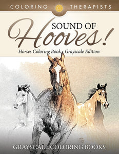 Sound Of Hooves! - Horses Coloring Book Grayscale Edition | Grayscale Coloring Books