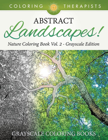 Abstract Landscapes! - Nature Coloring Book Vol. 2 Grayscale Edition | Grayscale Coloring Books