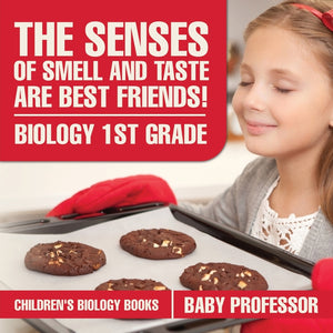 The Senses of Smell and Taste Are Best Friends! - Biology 1st Grade | Childrens Biology Books