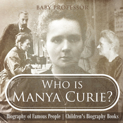 Who is Manya Curie Biography of Famous People | Childrens Biography Books