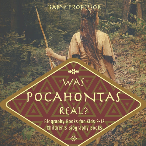 Was Pocahontas Real Biography Books for Kids 9-12 | Childrens Biography Books