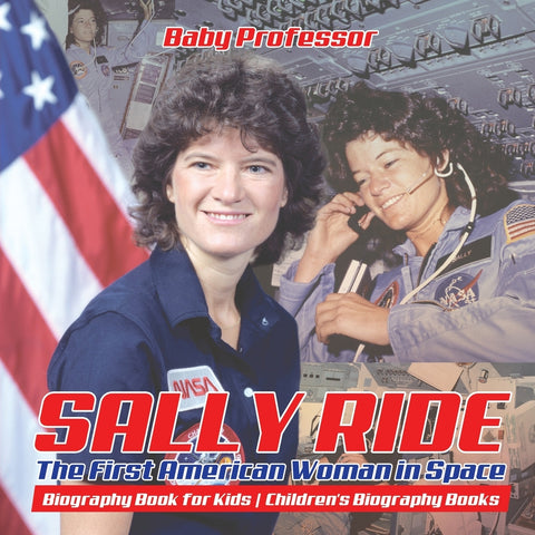 Sally Ride : The First American Woman in Space - Biography Book for Kids | Childrens Biography Books