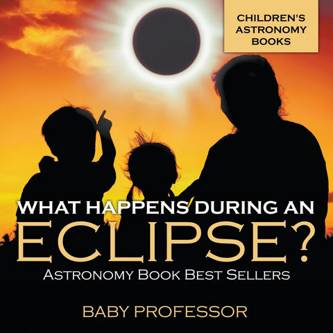 What Happens During An Eclipse Astronomy Book Best Sellers | Childrens Astronomy Books