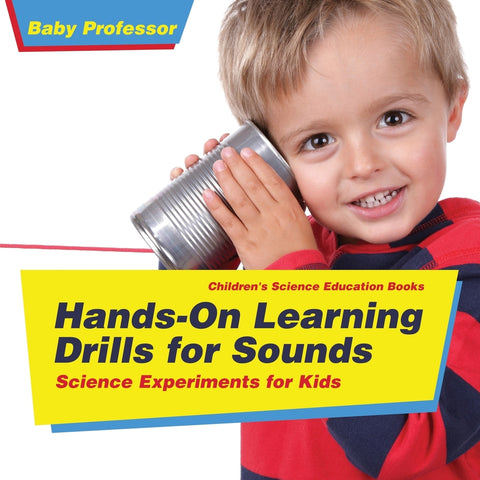 Hands-On Learning Drills for Sounds - Science Book Experiments | Childrens Science Education books