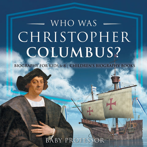 Who Was Christopher Columbus Biography for Kids 6-8 | Childrens Biography Books