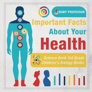 Important Facts about Your Health - Science Book 3rd Grade | Childrens Biology Books