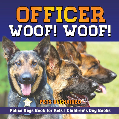 Officer Woof! Woof! | Police Dogs Book for Kids | Childrens Dog Books