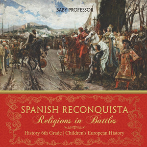 Spanish Reconquista: Religions in Battles - History 6th Grade | Childrens European History