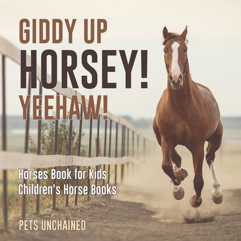 Giddy Up Horsey! Yeehaw! | Horses Book for Kids | Childrens Horse Books