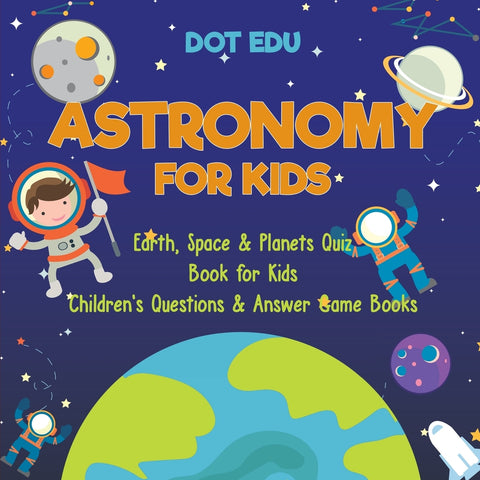 Astronomy for Kids | Earth Space & Planets Quiz Book for Kids | Childrens Ques