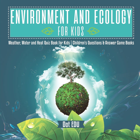 Environment and Ecology for Kids | Weather Water and Heat Quiz Book for Kids