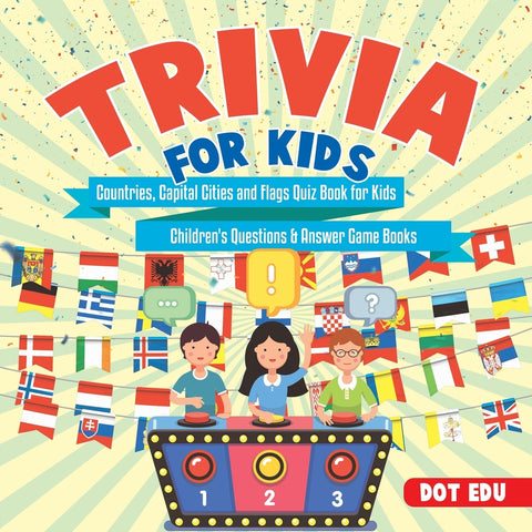 Trivia for Kids | Countries Capital Cities and Flags Quiz Book for Kids | Child
