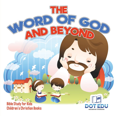 The Word of God and Beyond | Bible Study for Kids | Childrens Christian Books