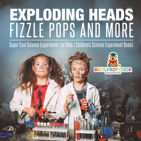 Exploding Heads Fizzle Pops and More | Super Cool Science Experiments for Kids | Childrens Science Experiment Books