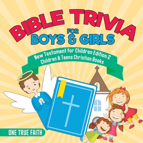Bible Trivia for Boys & Girls | New Testament for Children Edition 2 | Children & Teens Christian Books