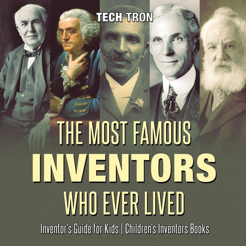 The Most Famous Inventors Who Ever Lived | Inventors Guide for Kids | Childrens Inventors Books