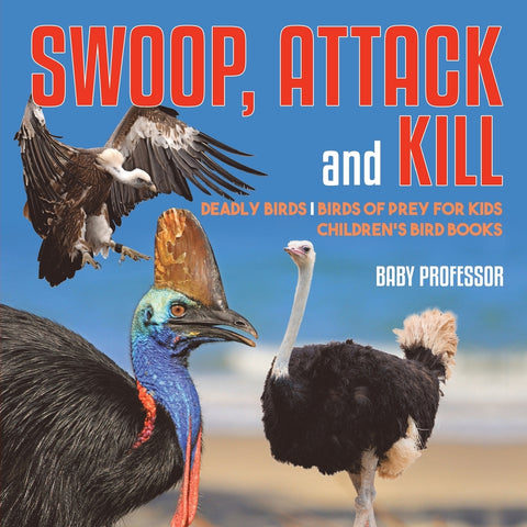 Swoop Attack and Kill - Deadly Birds | Birds Of Prey for Kids | Childrens Bird Books