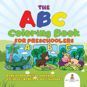 The ABC Coloring Book for Preschoolers - Reading and Writing Workbook | Childrens Reading & Writing Books