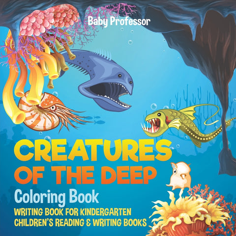 Creatures of the Deep Coloring Book - Writing Book for Kindergarten | Childrens Reading & Writing Books
