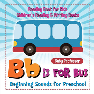 B is for Bus - Beginning Sounds for Preschool - Reading Book for Kids | Childrens Reading & Writing Books