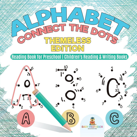 Alphabet Connect the Dots : Themeless Edition - Reading Book for Preschool | Childrens Reading & Writing Books