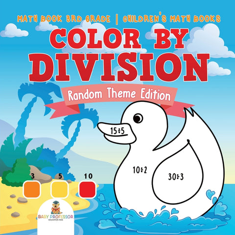 Color by Division: Random Theme Edition - Math Book 3rd Grade | Childrens Math Books