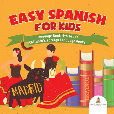 Easy Spanish for Kids - Language Book 4th Grade | Childrens Foreign Language Books